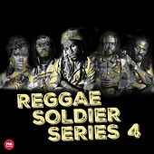 Play & Download Reggae Soldier Series, Pt. 4 (Deluxe Version) by Various Artists | Napster