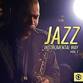 Play & Download Jazz Instrumental Way, Vol. 1 by Various Artists | Napster