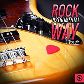 Play & Download Rock Instrumental Way, Vol. 2 by Various Artists | Napster