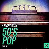 Play & Download A Night with 50's Pop, Vol. 2 by Various Artists | Napster