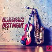 Play & Download Bluegrass Best Night, Vol. 3 by Various Artists | Napster