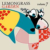 Lemongrass Garden, Vol. 7 by Various Artists