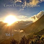 Play & Download Coros Clásicos Cristianos, Vol. 7 (Ten Fe en Dios) by Various Artists | Napster