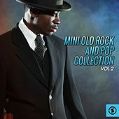 Play & Download Mini Old Rock and Pop Collection, Vol. 2 by Various Artists | Napster