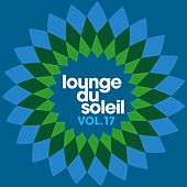 Lounge du Soleil, Vol. 17 by Various Artists