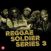 Play & Download Reggae Soldier Series, Pt. 3 (Deluxe Version) by Various Artists | Napster