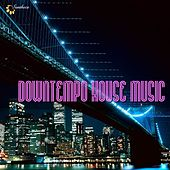 Play & Download Downtempo House Music by Various Artists | Napster