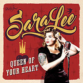 Queen of Your Heart by Sara Lee