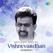 Play & Download Birthday Special - Vishnuvardhan by Various Artists | Napster