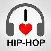 Play & Download I Love Hip Hop by Various Artists | Napster