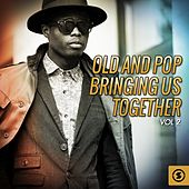 Old and Pop Bringing Us Together, Vol. 2 by Various Artists