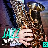 Jazz Infusion, Vol. 3 by Various Artists