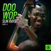 Doo Wop Sun Rays, Vol. 3 by Various Artists
