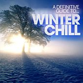 A Definitive Guide to...Winter Chill by Various Artists