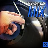 Daily Doo Wop Mix, Vol. 2 by Various Artists
