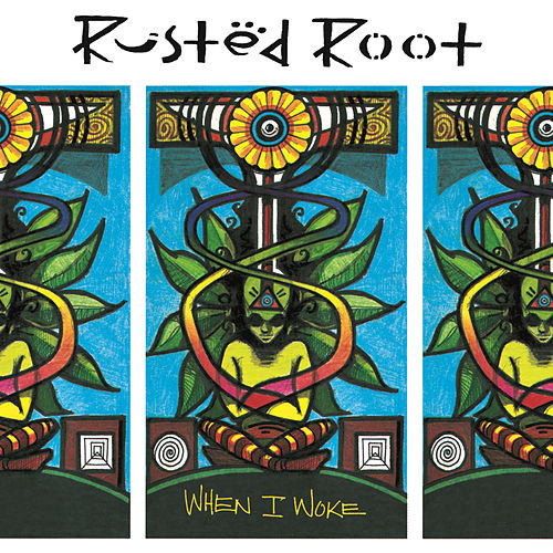 Play & Download When I Woke by Rusted Root | Napster