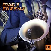 Play & Download Dreams of Doo Wop Past, Vol. 1 by Various Artists | Napster