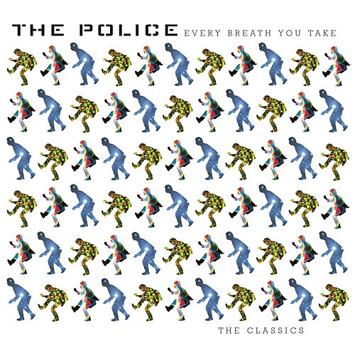 Play & Download Every Breath You Take: The Classics by The Police | Napster