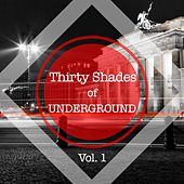 Play & Download Thirty Shades of Underground, Vol. 1 by Various Artists | Napster