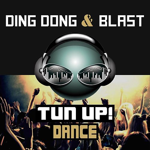 Play & Download Tun Up! Dance by Ding Dong | Napster