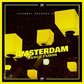 Play & Download Amsterdam Dance Floor by Various Artists | Napster
