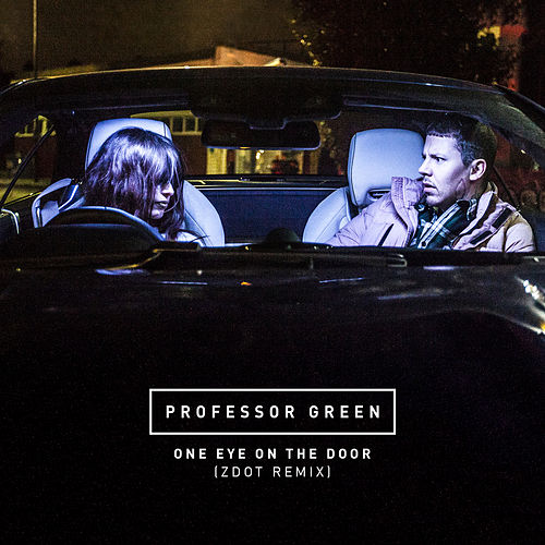 Play & Download One Eye On the Door (Zdot Remix) by Professor Green | Napster