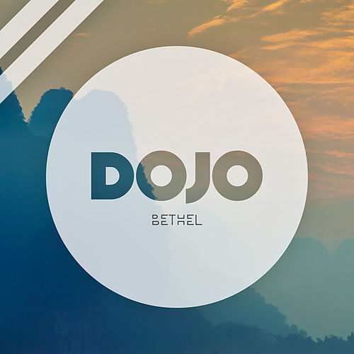 Play & Download Bethel by Dojo | Napster