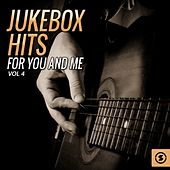 Jukebox Hits for You and Me, Vol. 4 by Various Artists