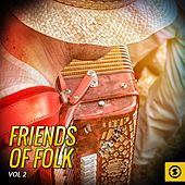 Play & Download Friends of Folk, Vol. 2 by Various Artists | Napster