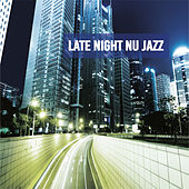 Play & Download Late Night Nu Jazz by Various Artists | Napster