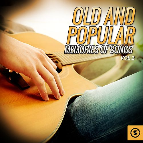 Old and Popular Memories of Songs, Vol. 2 by Various Artists
