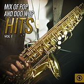 Mix of Pop and Doo Wop Hits, Vol. 1 by Various Artists
