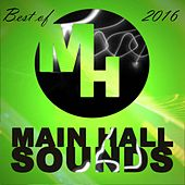 Best of Main Hall Sounds 2016 by Various Artists