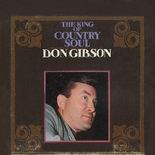 The King of Country Soul by Don Gibson