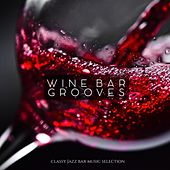 Play & Download Wine Bar Grooves (Classy Jazz Bar Music Selection) by Various Artists | Napster