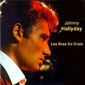 Play & Download Les bras en croix by Johnny Hallyday | Napster