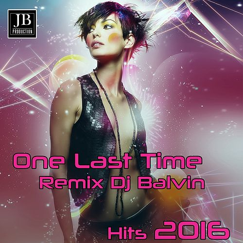 Play & Download One Last Time (Remix Dj Balvin) by Disco Fever | Napster