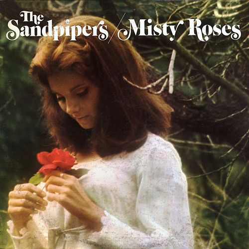 Misty Roses by The Sandpipers