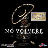 Play & Download No Volvere (Acompañado Con Mariachi) by Mariano Barba | Napster