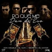 Pa Que Me Dan de Eso by Don Miguelo