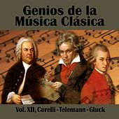 Play & Download Genios de la Música Clásica Vol. XII, Corelli - Telemann - Gluck by Various Artists | Napster