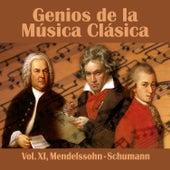Play & Download Genios de la Música Clásica Vol. XI, Mendelssohn - Schumann by Various Artists | Napster
