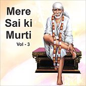 Play & Download Mere Sai Ki Murti, Vol. 3 by Various Artists | Napster
