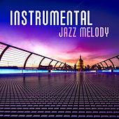 Play & Download Instrumental Jazz Melody – The Best Smooth Jazz for Relax, Romantic  Instrumental Jazz Collection by Relaxing Piano Music Consort | Napster