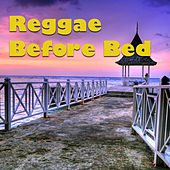 Reggae Before Bed by Various Artists