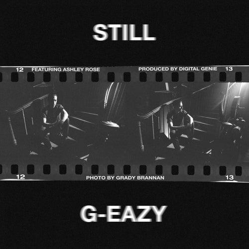 Still by G-Eazy