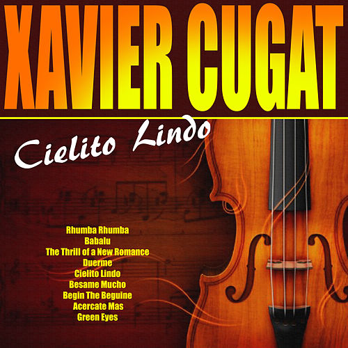 Play & Download Cielito Lido by Xavier Cugat | Napster