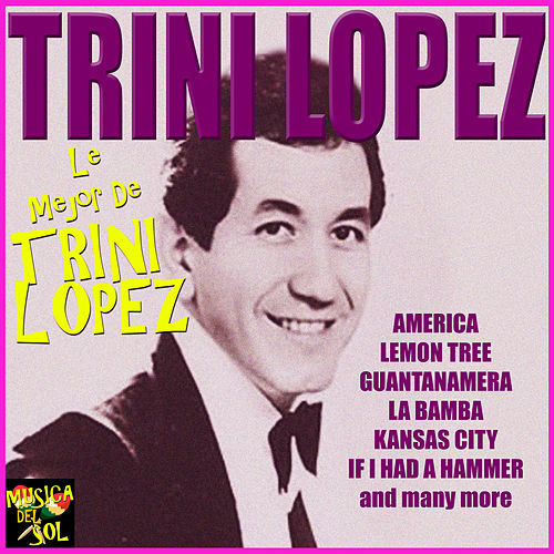 Play & Download Le Mejor De by Trini Lopez | Napster