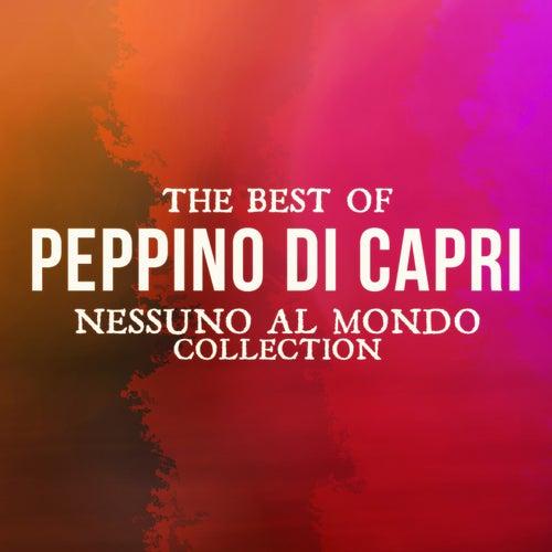 The Best Of Peppino Di Capri (Nessuno al mondo collection) von Peppino Di Capri
