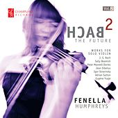 Bach 2 the Future, Vol. 2 by Fenella Humphreys
